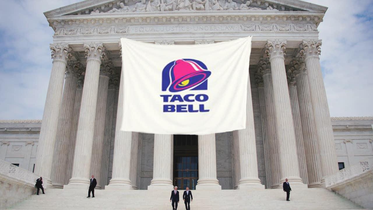 US Supreme Court Lands Taco Bell Sponsorship Deal